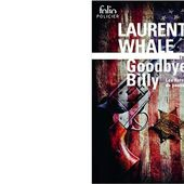 Laurent WHALE : Goodbye Billy. - Les Lectures de l'Oncle Paul