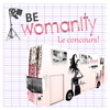 Birthday concours #6 : Be Womanity