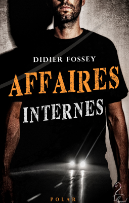 Affaires Internes by Didier Fossey