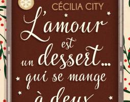 L'AMOUR EST UN DESSERT... QUI SE MANGE A DEUX - Cécilia City
