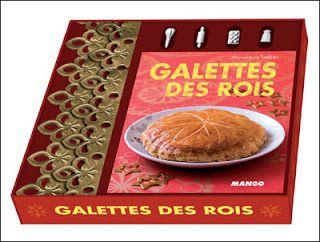 Galette des Rois. Livre de recettes de Marie-Laure TOMBINI – 2010