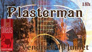 Fes'Tilleuls de la Terrasse, Plasterman - Vendredi 18 juillet  à 18 h