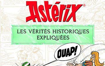 Astérix, les vérités historiques expliquées