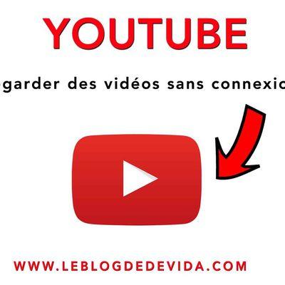 Comment regarder des vidéos Youtube sans connexion internet ?