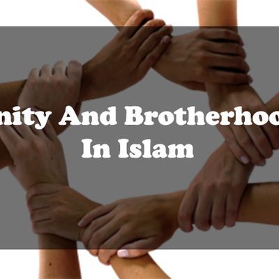 Unity And Brotherhood In Islam