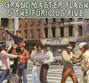 "Grandmaster Flash & The Furious Five "" The Message """