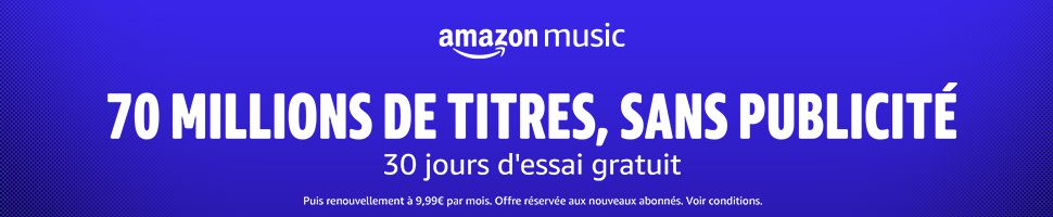 Amazon music -70 millions de titres sans publicité - 30 jours d'essai gratuit