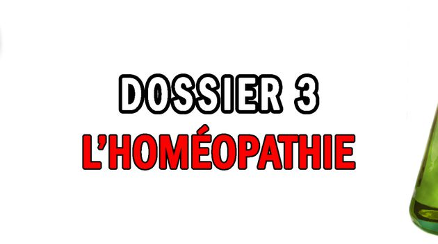 DOSSIER #3 - L'HOMEOPATHIE.