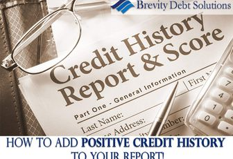 HOW TO ADD POSITIVE CREDIT HISTORY TO YOUR CREDIT REPORT