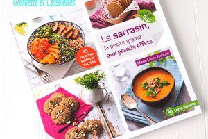 Le Sarrasin, 45 recettes salées et sucrées
