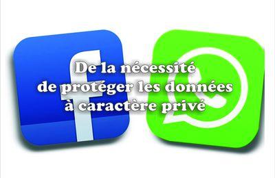 De la protection des données à caractère privé  Facebook et Whatsapp appelés à prendre en compte les libertés individuelles