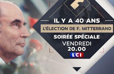 Week-end spécial pour les 40 ans de la victoire de François Mitterrand dès ce soir sur LCI