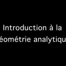 Clipedia: Introduction à la géométrie analytique