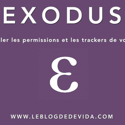 Exodus Privacy : comment contrôler les permissions et les trackers de vos applications ?