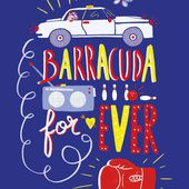Barracuda for Ever. Pascal RUTER - 2017 (Dès 10 ans)