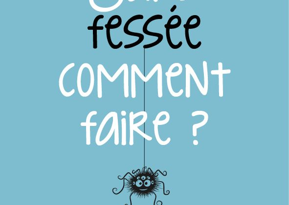 """Sans fessée comment faire ?"" Nouvelle version :-))"