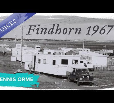 One of the First Community Members, Dennis Orme - Voices of the Findhorn Foundation