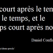 Ma citation du jour : le temps qui s'enfuit (2), suivie d'un texte (Daniel Confland)