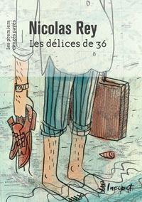 Le livre du jour : LES DELICES DE 36