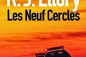 """""""Les Neuf Cercles"""", de R.J. Ellory --- la mort et la douleur comme unique compagnie le temps d'un récit"""