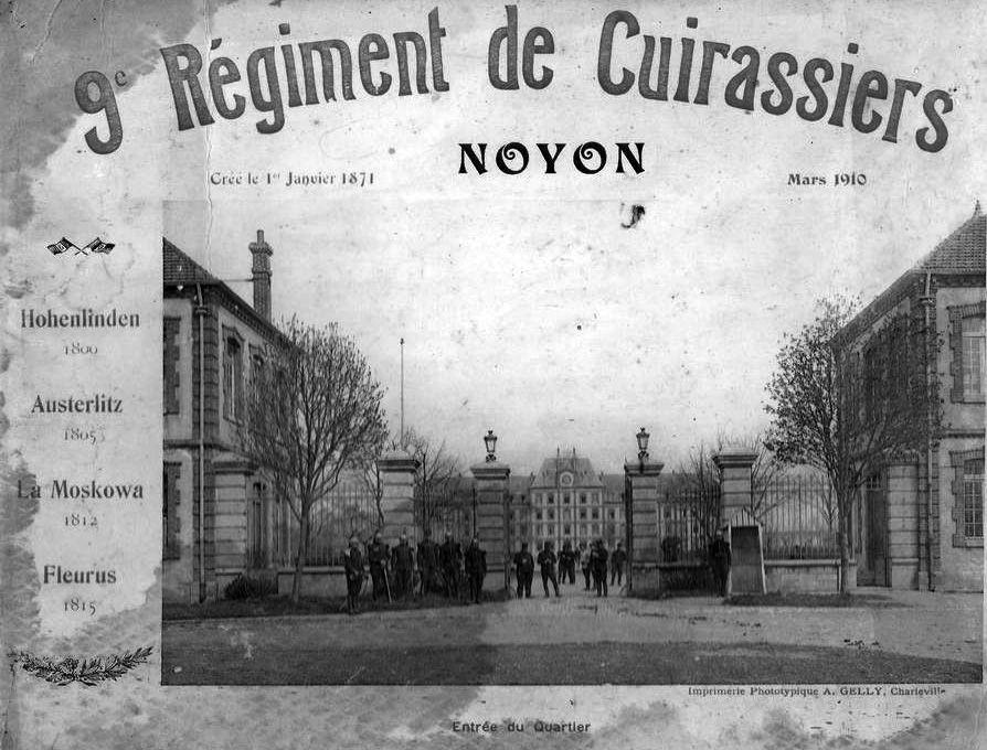 Album - la ville de Noyon (Oise), la caserne,  le régiment du 9ème cuirassiers, son encadrement, sa composition