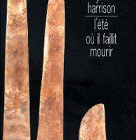 Jim Harrison - L'été où il faillit mourir