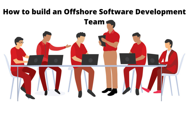 How to build an Offshore Software Development Team