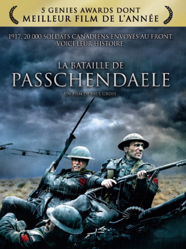 La bataille de Passchendaele (2008) avec Paul Gross, Caroline Dhavernas, Gil Bellows, Adam Harrington (Passchendaele)