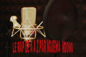Le rap de A à Z par Nguema Ndong