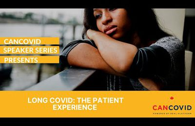 Emission 4 Décembre 2020 - CanCOVID Speaker Series - Canada :  Long COVID: The Patient Experience