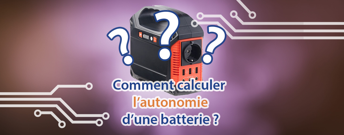 Comment calculer autonomie batterie