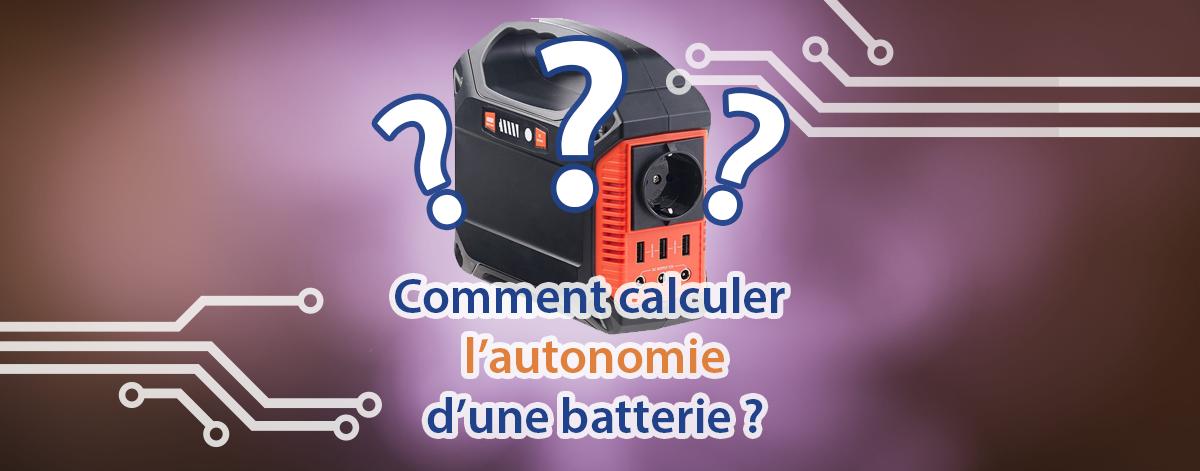 Comment calculer autonomie batterie