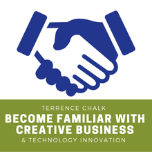 Terrence Chalk to Become Familiar with Creative Business & Technology Innovation