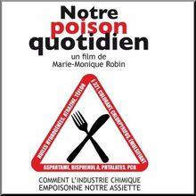 LA SOCIETE CANCERIGENE : « Notre poison quotidien » de Marie-Monique ROBIN (in Natures Paul Keirn)