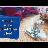 How to Use a Blind Hem Foot :: by Babs at Fiery Phoenix