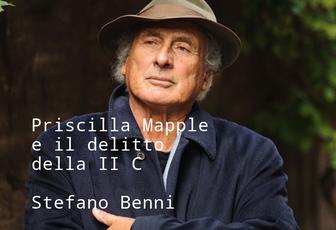 PRISCILLA MAPPLE E IL DELITTO DELLA II C - STEFANO BENNI