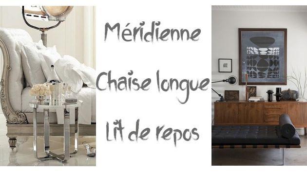 Méridienne, chaise longue, lit de repos, ...