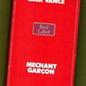 Jack Vance : Méchant garçon (Prix Mystère de la critique, 1980) - Le blog de Claude LE NOCHER
