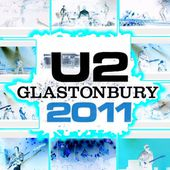 U2 -360° Tour -24/06/2011 - Glastonbury -Angleterre - Worthy Farm - U2 BLOG