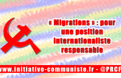 """migrations"" : pour une position internationaliste responsable (PRCF)"