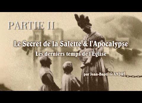 Le Secret de la Salette & l'Apocalypse - PARTIE II : un châtiment de plus de trente-cinq ans