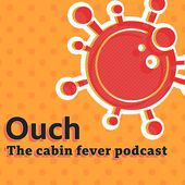 Ouch - the cabin fever podcast - 'It is possible to be tired and in pain and happy at the same time' - BBC Sounds