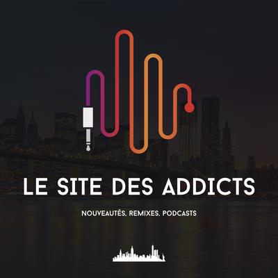 Le Site des Addicts