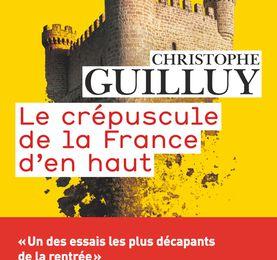 Un Livre Que J'ai Lu (151) : Le Crépuscule De La France D'en Haut (Christophe Guilluy)