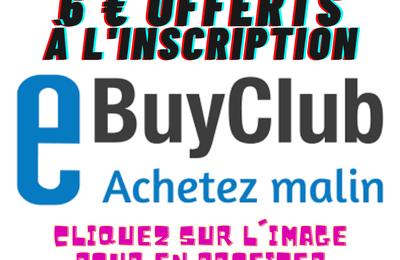 eBuyClub : le bon plan du cashback ! (Lien de parrainage avec 6 € offerts inside)