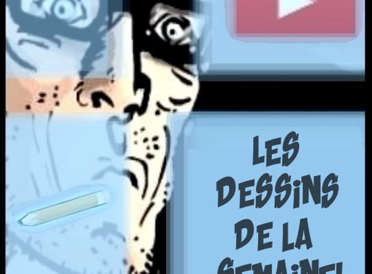 Les dessins de la semaine en vidéo
