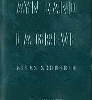 Ayn Rand  - La grève (atlas shrugged)