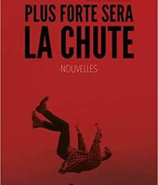 *PLUS FORTE SERA LA CHUTE* Seth Horvath* Publishroom* par Martine Lévesque*