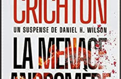 *LA MENACE ANDROMÈDE* Michael Crichton* Éditions de l'Archipel, distribué par LP Conseils* par Cathy Le Gall*