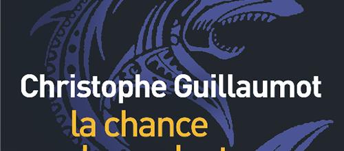 La Chance du perdant - Christophe Guillaumot